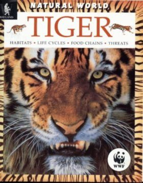Tiger: Habitats, Life Cycles, Food Chains, Threats