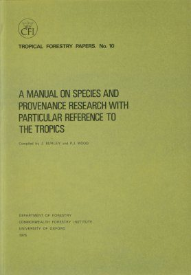 A Manual on Species and Provenance Research with Particular Reference to the Tropics