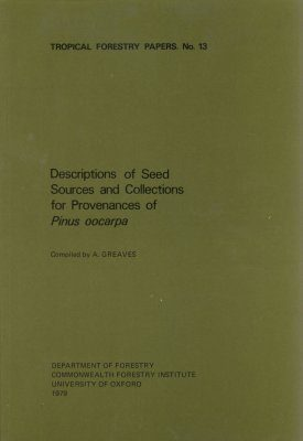 Descriptions of Seed Sources and Collections for Provenances of Pinus oocarpa