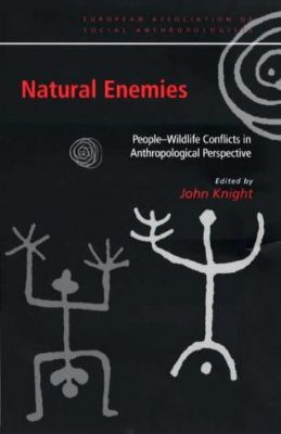 Natural Enemies: People-Wildlife Conflicts in Anthropological Perspectives