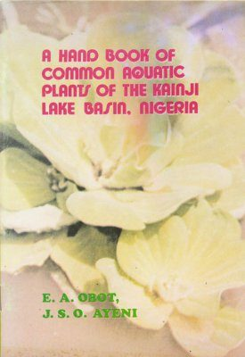 A Handbook of Common Aquatic Plants of the Kainji Lake Basin
