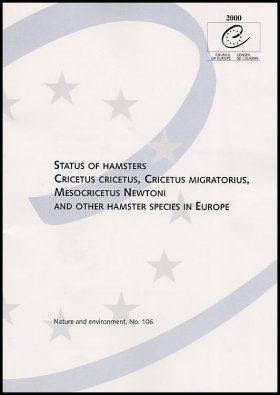 Status of Hamsters, Cricetus cricetus, Cricetus Migratorius, Mesocricetus Newtoni and Other Hamster Species in Europe