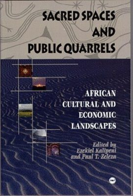 Sacred Spaces and Public Quarrels: African Cultural and Economic Landscapes