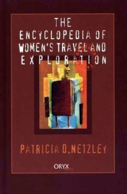 Encyclopedia of Women's Travel and Exploration