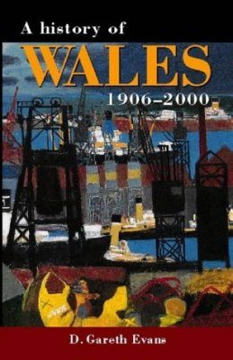 A History of Wales, 1906-2000