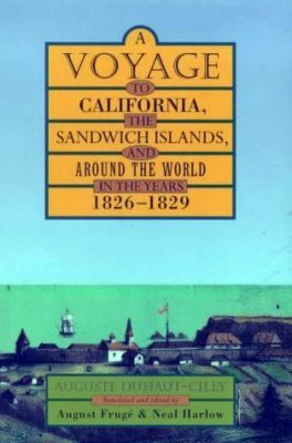 A Voyage to California, the Sandwich Islands and Around the World in the Years 1826-29