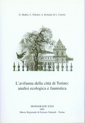 L'Avifauna della Città di Torino: Analisi Ecologica e Faunistica [The Avifauna of the City of Turin: Ecological and Faunistical Analysis]