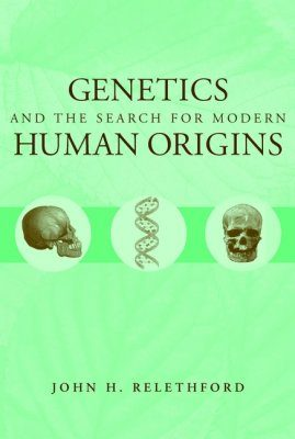 Genetics and the Search for Modern Human Origins