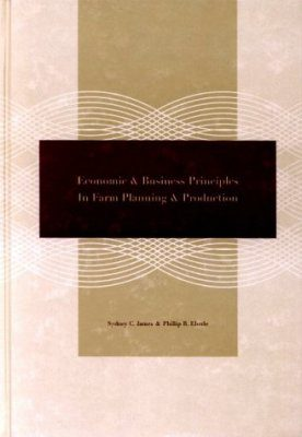 Economic and Business Principles in Farm Planning and Production