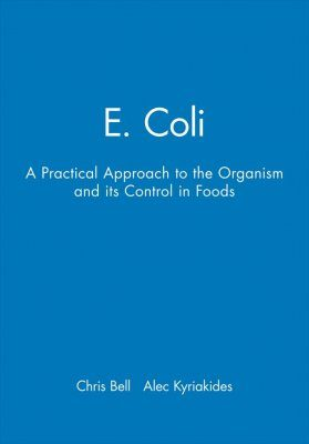 E-Coli: A Practical Approach to the Organism and its Control in Foods
