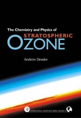 The Chemistry and Physics of Stratospheric Ozone