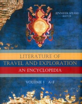 The Literature of Travel and Exploration (3-Volume Set)