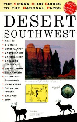 The Sierra Club Guides to the National Parks of the Desert Southwest