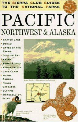 The Sierra Club Guides to the National Parks of the Pacific NW and Alaska