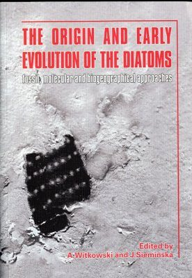 The Origin and Early Evolution of the Diatoms, Fossil, Molecular and