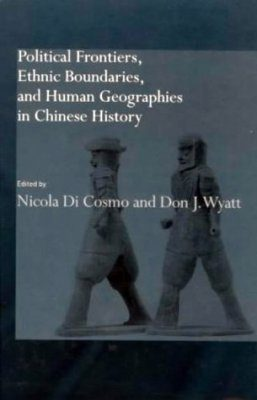 Political Frontiers, Ethnic Boundaries and Human Geographies in Chinese History