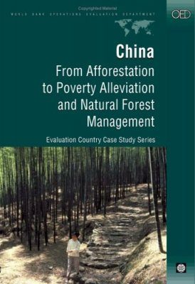China: From Afforestation to Poverty Alleviation and Natural Forest Management