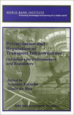 Privatization and Regulation of Transport Infrastructure