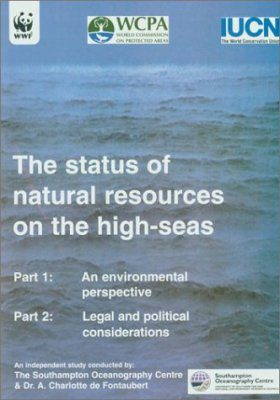 The Status of Natural Resources on the High-Seas: Parts 1 & 2