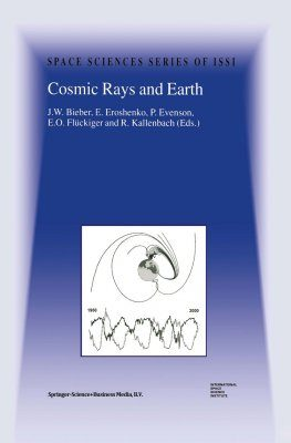 Cosmic Rays & Earth: Proceedings of an ISSI Workshop 21-26 March 1999, B