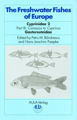 The Freshwater Fishes of Europe, Volume 5/III: Cyprinidae 2, Part III: Carassius to Cyprinus, Gasterosteidae