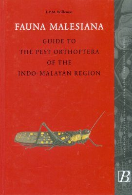 Fauna Malesiana Guide to the Pest Orthoptera of the Indo-Malayan Region