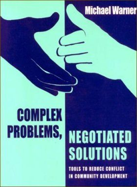 Complex Problems, Negotiated Solutions