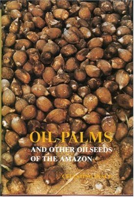 Oil Palms and Other Oil Seeds of the Amazon