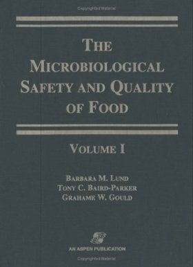The Microbiological Safety and Quality of Food (2-Volume Set)