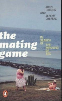Mating Game: In Search of the Meaning of Sex