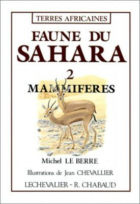 Faune du Sahara, Volume 2: Mammiferes [Fauna of the Sahara, Volume 2: Mammals]