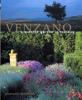 Venzano: A Scented Garden in Tuscany