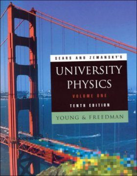 Sears and Zemansky's University Physics, Volume 1: Mechanics, Thermodynamics, Waves/Acoustics