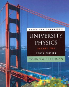 Sears and Zemansky's University Physics, Volume 2: Electricity and Magnetism, Optics, Relativity