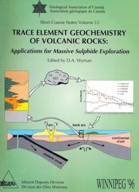 Trace Element Geochemistry of Volcanic Rocks: Applications for Massive Sulphide Exploration