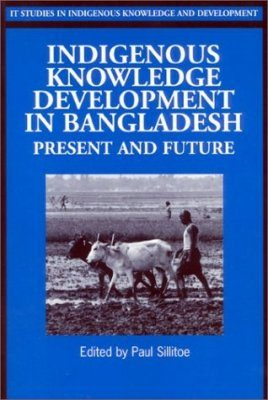 Indigenous Knowledge Development in Bangladesh: Present and Future