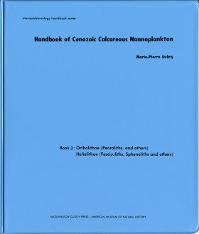 Handbook of Cenozoic Calcareous Nannoplankton, Book 3: Ortholithae (Pentaliths, and Others), Heliolithae (Fasciculiths, Sphenoliths, and Others)