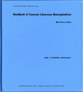 Handbook of Cenozoic Calcareous Nannoplankton, Book 1: Ortholithae (Discoasters)