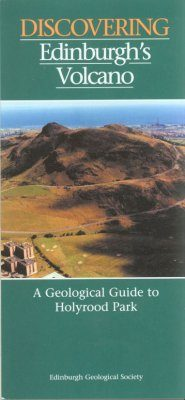 Discovering Edinburgh's Volcano: a Geological Guide to Holyrood Park