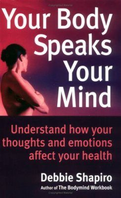 Your Body Speaks Your Mind: Understand How Your Emotions Affect Your Health