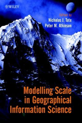 Modelling Scale in Geographic Information Science