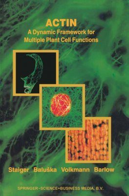 Actin: A Dynamic Frame for Multiple Plant Cell Functions