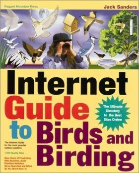 Internet Guide to Birds and Birding: The Ultimate Directory to the Best Sites Online