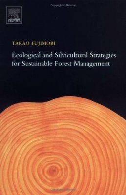 Ecological and Silvicultural Strategies for Sustainable Forest
