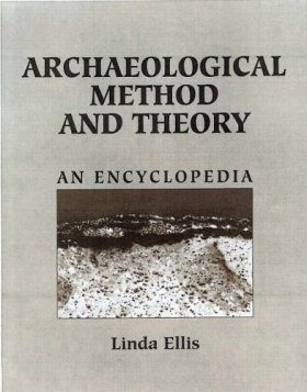 Archaeological Method and Theory: An Encyclopedia