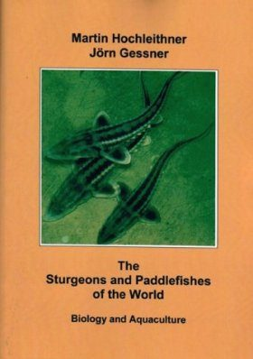 The Sturgeons and Paddlefishes of the World