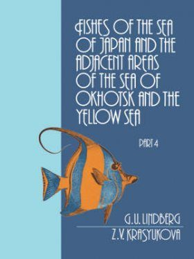 Fishes of the Sea of Japan and the Adjacent Areas of the Sea of Okhotsk and the Yellow Sea, Part 4