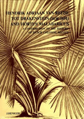 Hendrik Adriaan van Reede tot Drakenstein (1636-1691) and Hortus Malabaricus: A Contribution to the History of Dutch Colonial Botany