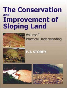 Conservation and Improvement of Sloping Lands, Volume 1: Practical Understanding