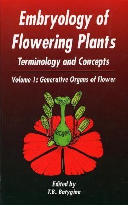 Embryology of Flowering Plants, Volume 1: Generative Organs of Flower
